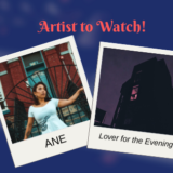 ANE… Artist to Watch!
